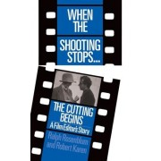When the Shooting Stops... the Cutting Begins by Ralph Rosenblum