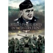Hitler's Panzer Armies on the Eastern Front by Robert Kirchubel