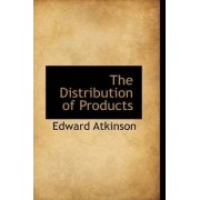 The Distribution of Products by Edward Atkinson
