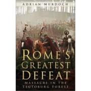 Rome's Greatest Defeat by Adrian Murdoch