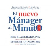 El Nuevo Manager Al Minuto (the New One Minute Manager)
