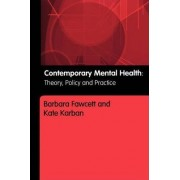Contemporary Mental Health, Theory, Policy and Practice by Kate Karban