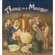 Away in a Manger by Mike Jaroszko