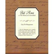 Bel Ami or the History of a Scoundrel by Guy de Maupassant