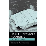 Health Services Planning by Richard K. Thomas