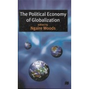 The Political Economy of Globalization by Ngaire Woods