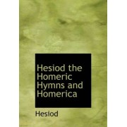 Hesiod the Homeric Hymns and Homerica by Hesiod