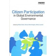 Citizen Participation in Global Environmental Governance by Mikko Rask