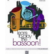 Learn to Play Bassoon, Bk 1 by William Eisenhauer