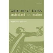 Gregory of Nyssa, Ancient and (Post)modern by Morwenna Ludlow