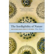 The Intelligibility of Nature by Peter Dear