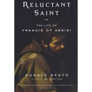 Reluctant Saint by Donald Spoto