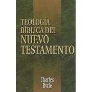 Teologia Biblica del Nuevo Testamento by Charles C Ryrie