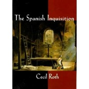 The Spanish Inquisition by Cecil Roth