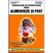 Vindecare si purificare prin alimentatie si post (vol. 2).