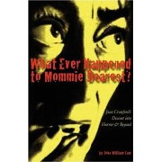 What Ever Happened to Mommie Dearest? by John William Law