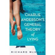 Charlie Anderson's General Theory of Lying by Richard McHugh