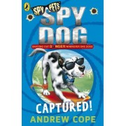 Spy Dog: Captured! by Andrew Cope