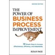 The Power of Business Process Improvement: 10 Simple Steps to Increase Effectiveness, Efficiency, and Adaptability by Page