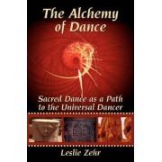 The Alchemy of Dance by Leslie Zehr
