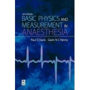 Basic Physics and Measurement in Anaesthesia by P. D. Davis