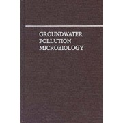 Groundwater Pollution Microbiology by Gabriel Bitton