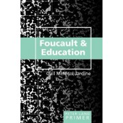 Foucault and Education Primer by Gail Mcnicol Jardine