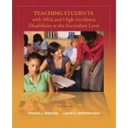 Teaching Students with Mild and High Incidence Disabilities at the Secondary Level by Edward J. Sabornie