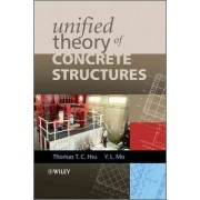 Unified Theory of Concrete Structures by Thomas T. C. Hsu