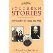 Southern Stories by Drew Gilpin Faust