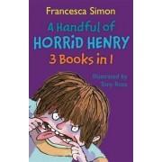 A Handful of Horrid Henry 3-in-1 by Francesca Simon