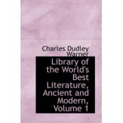 Library of the World's Best Literature, Ancient and Modern, Volume 1 by Charles Dudley Warner