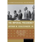 The Imperial Presidency by Arthur Meier Jr Schlesinger
