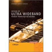 Design of Ultra Wideband Power Transfer Networks by Binboga Siddik Yarman