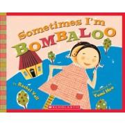 Sometimes I'm Bombaloo by Rachel Vail