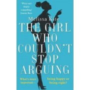 The Girl Who Couldn't Stop Arguing by Melissa Kite