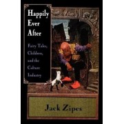 Happily Ever After by Jack David Zipes