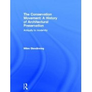 The Conservation Movement: A History of Architectural Preservation by Miles Glendinning