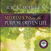 Meditations on the Purpose Driven Life by Rick Warren