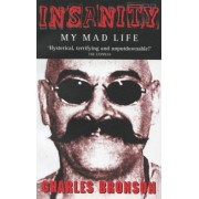 Insanity by Charles Bronson