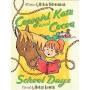 Cowgirl Kate and Cocoa: School Days by Erica Silverman