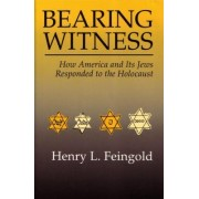 Bearing Witness by Henry L. Feingold