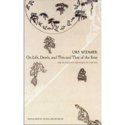 On Life, Death, and This and That of the Rest by Urs Widmer