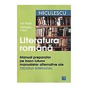 Literatura romana. Manual preparator pe baza tuturor manualelor alternative ale ciclului gimnazial