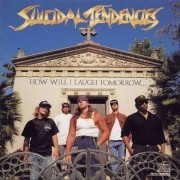 Suicidal Tendencies - How Will I Laugh Tomorrow... When I Can't Even Smile Today (0077778675723) (1 CD)