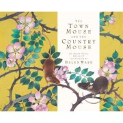 The Town Mouse and the Country Mouse by Helen Ward