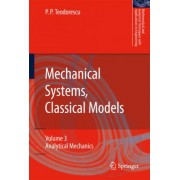 Mechanical Systems, Classical Models: Analytical Mechanics Volume 3 by Petre P. Teodorescu
