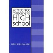 Sentence Composing for High School by Don Killgallon