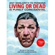 Any Similarity To Persons Living Or Dead Is Purely Coincidental by Drew Friedman