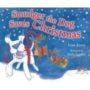 Evans, L: Smudger The Dog Saves Christmas